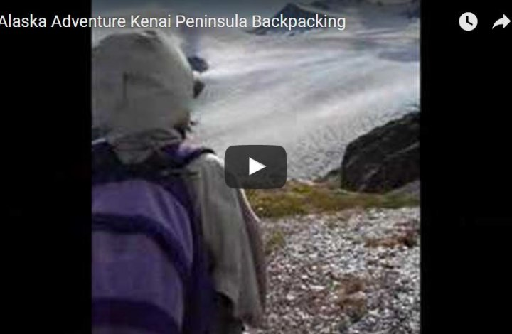 This Footage Will Make You Fall In Love With Backpacking On The Kenai